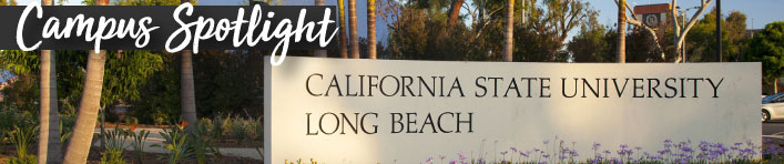 Campus Spotlight: California State University, Long Beach